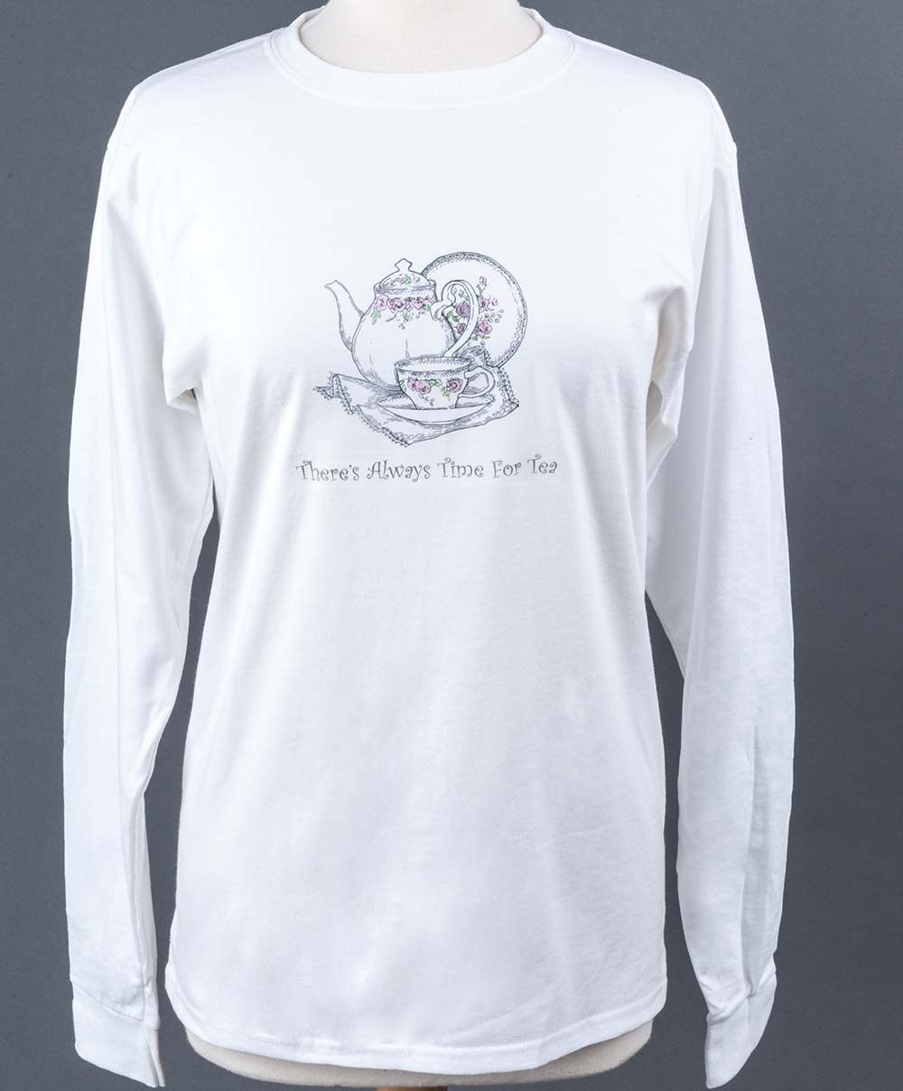 """Traditional """"There's Always Time for Tea"""" - Long sleeve"""