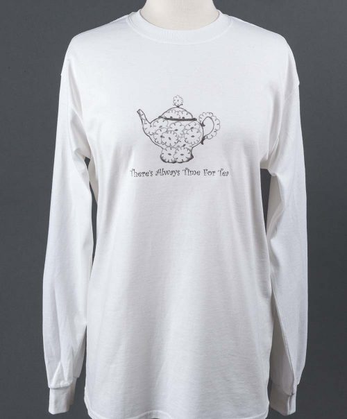 "Whimsical ""There's Always Time for Tea"" - long sleeve shirt"