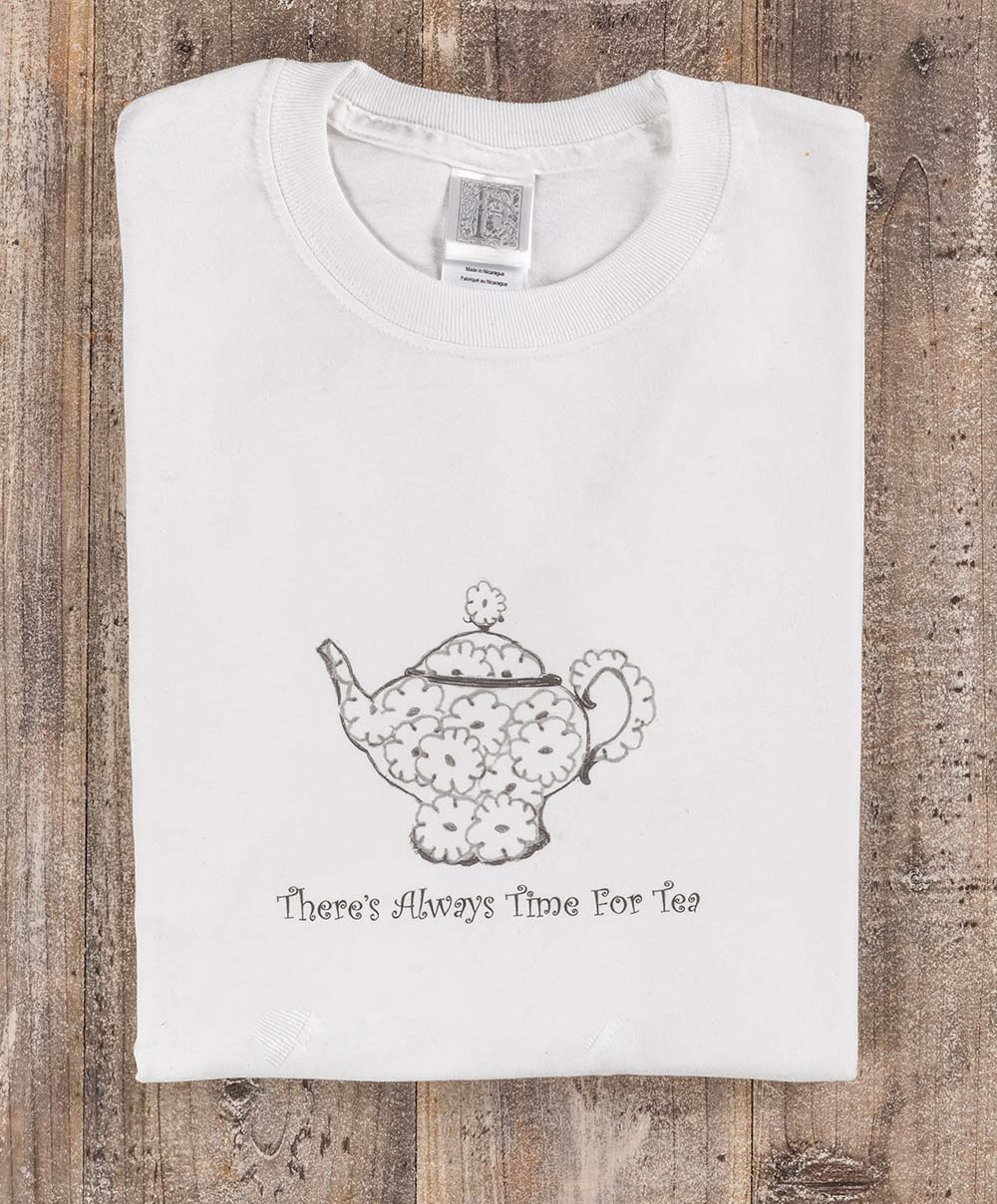 """Whimsical """"There's Always Time for Tea"""" - shirt"""